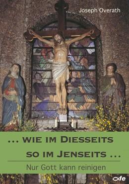Abbildung von Overath | Wie im Diesseits so im Jenseits | 1. Auflage | 2015 | beck-shop.de
