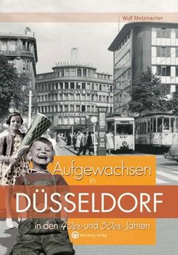 Abbildung von Metzmacher | Aufgewachsen in Düsseldorf in den 40er & 50er Jahren | 2009