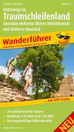 Abbildung von Schmitt | Wanderführer Unterwegs im Traumschleifenland 04 | 1. Auflage | 2015 | Zwischen Welterbe Oberes Mitte...