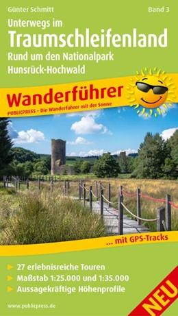 Abbildung von Schmitt | Wanderführer Unterwegs Im Traumschleifenland 03 | 1. Auflage | 2015 | Rund um den Nationalpark Hunsr...