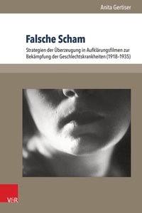 Abbildung von Gertiser | Falsche Scham | 2015
