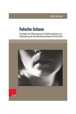 Abbildung von Gertiser   Falsche Scham   2015   Strategien der Überzeugung in ...   Band 001