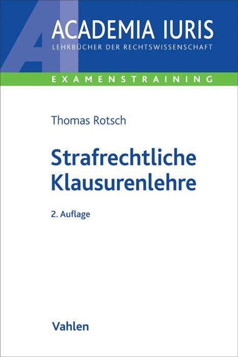 Strafrechtliche Klausurenlehre | Rotsch | 2. Auflage, 2016 | Buch (Cover)