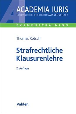 Abbildung von Rotsch | Strafrechtliche Klausurenlehre | 2. Auflage | 2016 | beck-shop.de