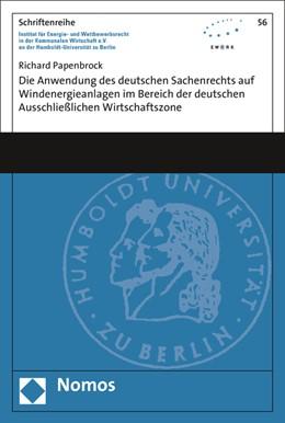 Abbildung von Papenbrock   Die Anwendung des deutschen Sachenrechts auf Windenergieanlagen im Bereich der deutschen Ausschließlichen Wirtschaftszone   1. Auflage   2017   beck-shop.de