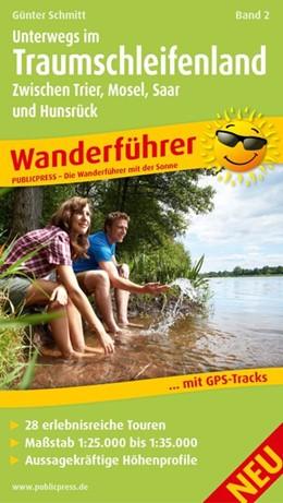 Abbildung von Schmitt   Wanderführer Unterwegs im Traumschleifenland 02   1. Auflage   2015   Wanderführer mit GPS-Tracks zu...
