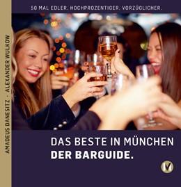 Abbildung von Danesitz / Wulkow | DAS BESTE IN MÜNCHEN DER BARGUIDE | 1. Auflage | 2015 | beck-shop.de