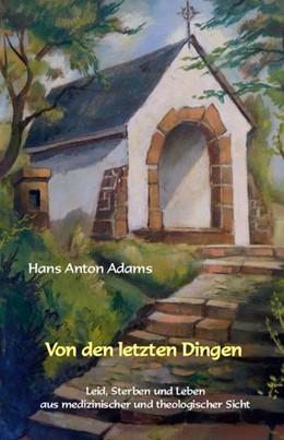 Abbildung von Adams   Von den letzten Dingen   1. Auflage   2015   beck-shop.de