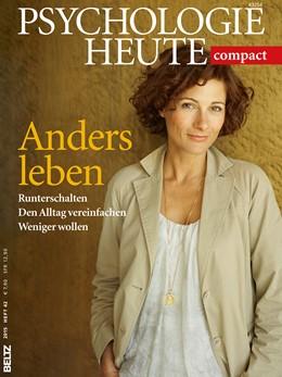 Abbildung von Psychologie Heute Compact 42: Anders Leben   1. Auflage   2015   beck-shop.de