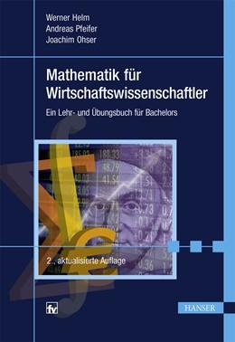 Abbildung von Helm / Pfeifer | Mathematik für Wirtschaftswissenschaftler | 2. Auflage | 2015 | beck-shop.de