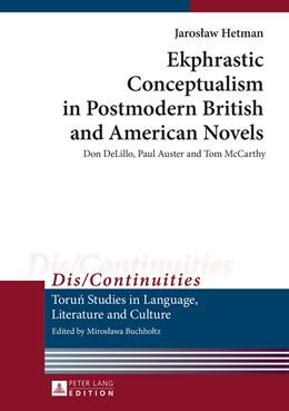 Abbildung von Hetman | Ekphrastic Conceptualism in Postmodern British and American Novels | 2015 | Don DeLillo, Paul Auster and T... | 11