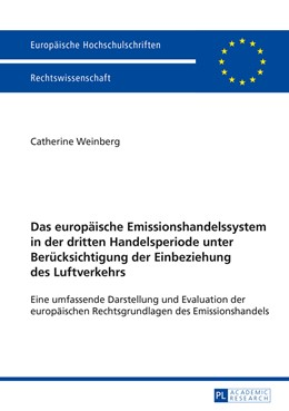 Abbildung von Weinberg | Das europäische Emissionshandelssystem in der dritten Handelsperiode unter Berücksichtigung der Einbeziehung des Luftverkehrs | 1. Auflage | 2015 | 5744 | beck-shop.de