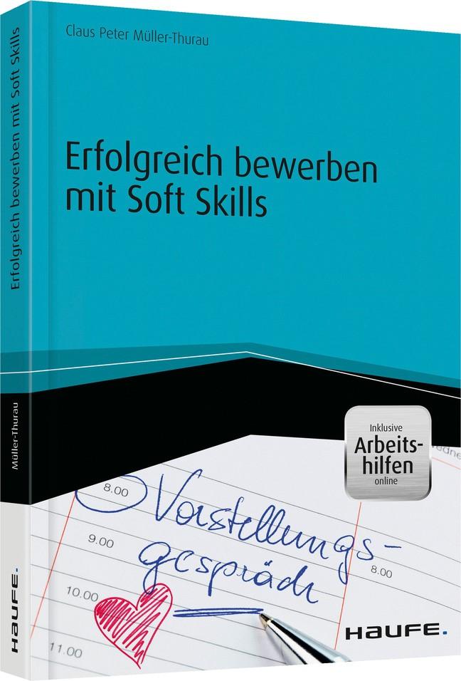 Erfolgreich bewerben mit Soft Skills - inkl. Arbeitshilfen online | Müller-Thurau, 2016 | Buch (Cover)