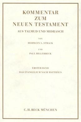 Abbildung von Strack, Hermann L. / Billerbeck, Paul | Kommentar zum Neuen Testament aus Talmud und Midrasch Bd. 1: Das Evangelium nach Matthäus | 10. Auflage | 1978 | beck-shop.de
