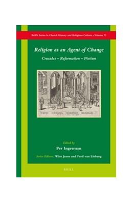 Abbildung von Religion as an Agent of Change | 2016 | Crusades – Reformation – Pieti... | 72