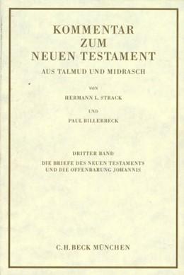 Abbildung von Kommentar zum Neuen Testament aus Talmud und Midrasch Bd. 3: Die Briefe des Neuen Testaments und die Offenbarung Johannis   9. Auflage   1979   beck-shop.de