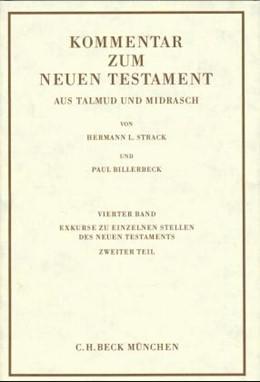Abbildung von Kommentar zum Neuen Testament aus Talmud und Midrasch Bd. 4: Exkurse zu einzelnen Stellen des Neuen Testaments | 9., unveränderte Auflage | 1979 | Abhandlungen zur neutestamentl...