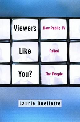 Abbildung von Ouellette | Viewers Like You | 2002 | How Public TV Failed the Peopl...