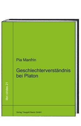 Abbildung von Manfrin | Geschlechterverständnis bei Platon | 2015 | Unterschätztes aus den Dialoge...