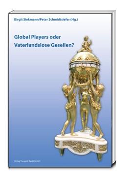 Abbildung von Siekmann / Schmidtsiefer   Global Players oder Vaterlandslose Gesellen?   1. Auflage   2015   beck-shop.de