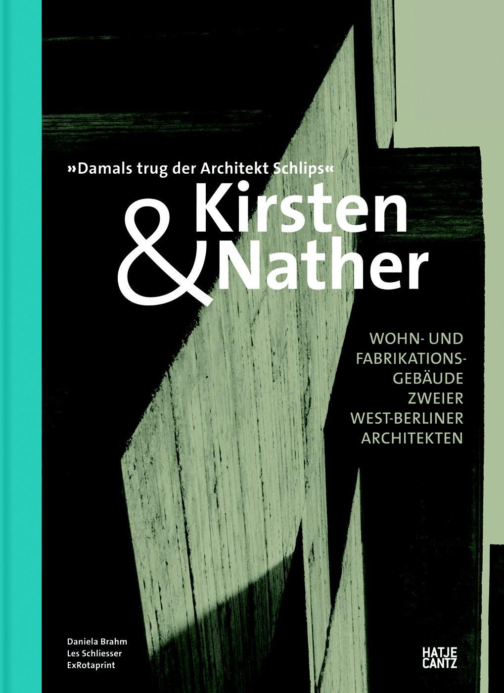 Kirsten & Nather -Wohn- und Fabrikationsgebäude zweier West-Berliner Architekten | Brahm / Schliesser / ExRotaprint, 2016 | Buch (Cover)