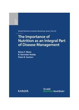 Abbildung von Meier / Reddy / Soeters | The Importance of Nutrition as an Integral Part of Disease Management | 2015 | 82nd Nestlé Nutrition Institut... | 82