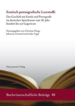 Abbildung von Haug / Frimmel   Erotisch-pornografische Lesestoffe   1. Auflage   2015   88   beck-shop.de