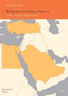 Abbildung von Müller | Religionen im Nahen Osten | 2015 | Band 2: Türkei, Ägypten, Saudi...