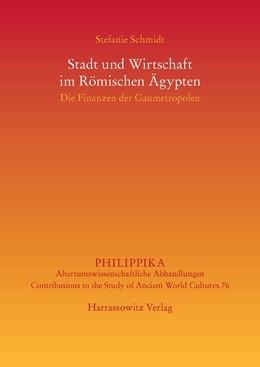 Abbildung von Schmidt | Stadt und Wirtschaft im Römischen Ägypten | 2014 | Die Finanzen der Gaumetropolen | 76