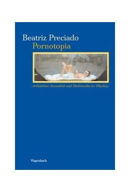 Abbildung von Preciado | Pornotopia | 2012 | Architektur, Sexualität und Mu... | 82