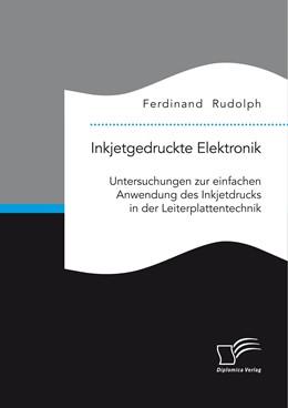 Abbildung von Rudolph | Inkjetgedruckte Elektronik: Untersuchungen zur einfachen Anwendung des Inkjetdrucks in der Leiterplattentechnik | 1. Auflage | 2015 | beck-shop.de