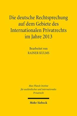 Abbildung von Kulms | Die deutsche Rechtsprechung auf dem Gebiete des Internationalen Privatrechts im Jahre 2013 | 1. Auflage | 2015 | beck-shop.de