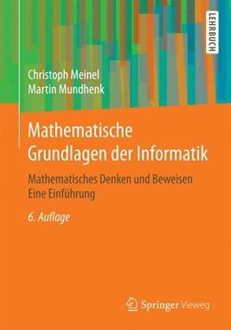 Abbildung von Meinel / Mundhenk   Mathematische Grundlagen der Informatik   6. Aufl. 2015   2015   Mathematisches Denken und Bewe...