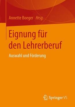 Abbildung von Boeger | Eignung für den Lehrerberuf | 2015 | Auswahl und Förderung