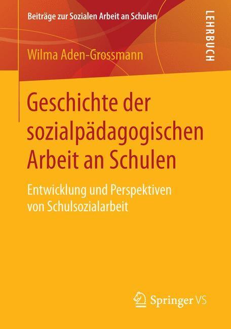 Geschichte der sozialpädagogischen Arbeit an Schulen | Aden-Grossmann, 2015 | Buch (Cover)