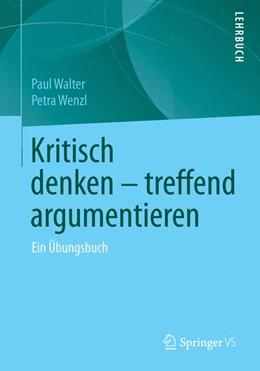 Abbildung von Walter / Wenzl | Kritisch denken – treffend argumentieren | 1. Auflage | 2015 | beck-shop.de