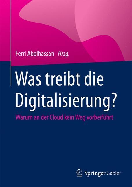 Was treibt die Digitalisierung?   Abolhassan, 2015   Buch (Cover)