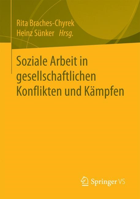 Soziale Arbeit in gesellschaftlichen Konflikten und Kämpfen   Braches-Chyrek / Sünker, 2016   Buch (Cover)