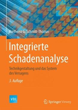 Abbildung von Schmitt-Thomas | Integrierte Schadenanalyse | 3. Aufl. 2015 | 2016 | Technikgestaltung und das Syst...
