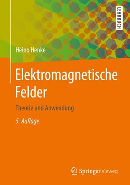 Abbildung von Henke | Elektromagnetische Felder | 5. Auflage | 2015 | beck-shop.de