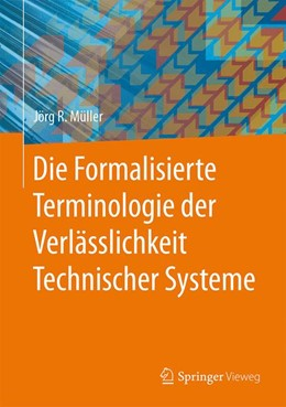 Abbildung von Müller | Die Formalisierte Terminologie der Verlässlichkeit Technischer Systeme | 2015