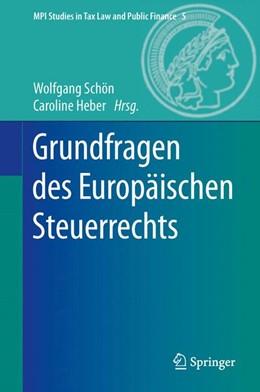 Abbildung von Schön / Heber   Grundfragen des Europäischen Steuerrechts   2015   5