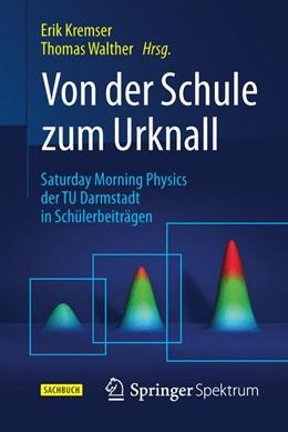 Abbildung von Kremser / Walther   Von der Schule zum Urknall   2015   Saturday Morning Physics der T...