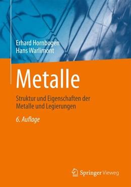 Abbildung von Hornbogen / Warlimont | Metalle | 6., aktualisierte Aufl. 2016 | 2016 | Struktur und Eigenschaften der...