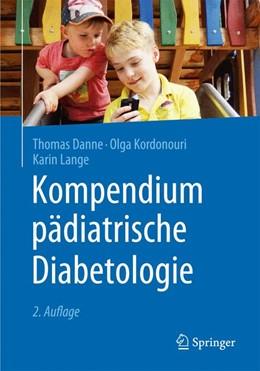Abbildung von Danne / Kordonouri | Kompendium pädiatrische Diabetologie | 2. Auflage | 2015 | beck-shop.de