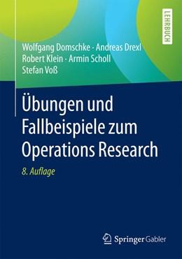 Abbildung von Domschke / Drexl / Klein   Übungen und Fallbeispiele zum Operations Research   8., aktualisierte Auflage   2015