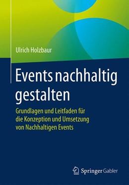 Abbildung von Holzbaur | Events nachhaltig gestalten | 2015 | Grundlagen und Leitfaden für d...