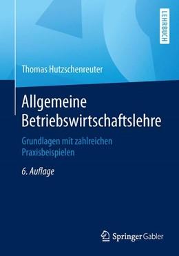 Abbildung von Hutzschenreuter   Allgemeine Betriebswirtschaftslehre   6. Auflage   2015   beck-shop.de