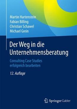 Abbildung von Hartenstein / Billing | Der Weg in die Unternehmensberatung | 12. Auflage | 2015 | beck-shop.de