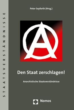 Abbildung von Seyferth   Den Staat zerschlagen!   1. Auflage   2015   78   beck-shop.de